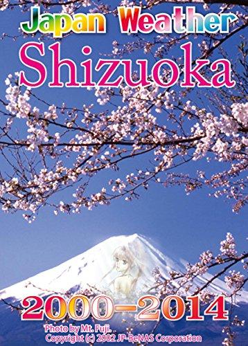 Shizuoka Flower Weather 2000-2014: Japan past weather 15 years