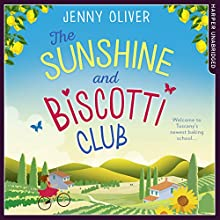 The Sunshine and Biscotti Club Audiobook by Jenny Oliver Narrated by Stephanie Racine