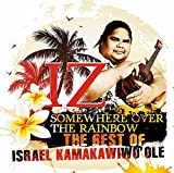 Classical Music : Somewhere Over the Rainbow: The Best of Israel Kamakawiwo'ole