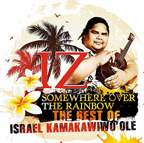 Somewhere Over the Rainbow: The Best of Israel Kamakawiwo'ole by Ume Imports