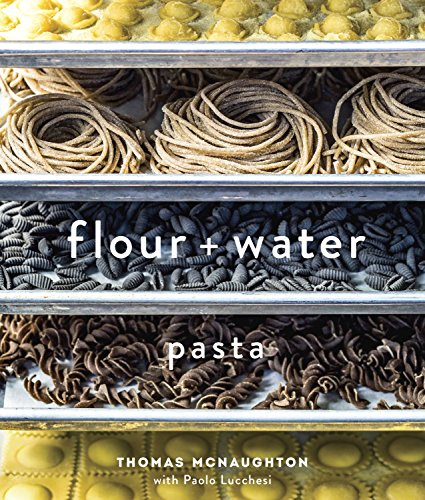 Pasta Recipe Book - Flour + Water: Pasta