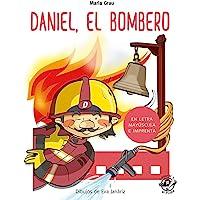 Daniel El Bombero (En Letra Mayúscula y de imprenta): En letra MAYÚSCULA y de imprenta: libros para niños de 4 y 5 años…