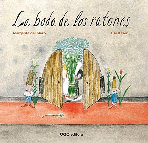 Download La boda de los ratones / The wedding of mouse (Spanish Edition) pdf