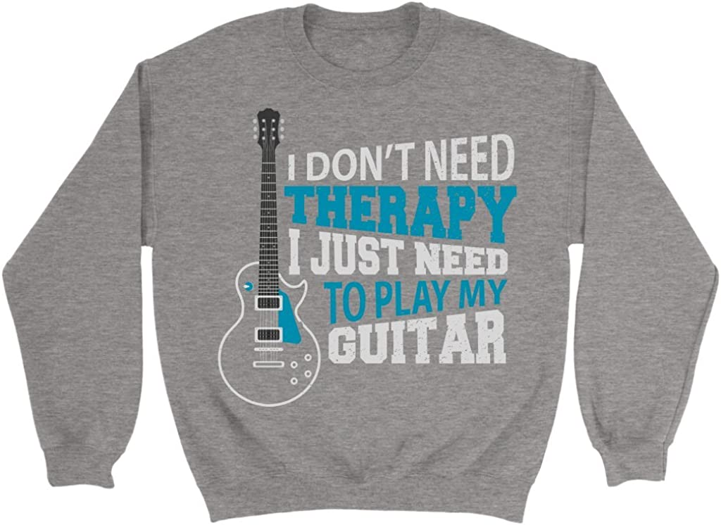 I just Need to Play The Guitar Awesome Best Gift for Guitarist Unisex Sweatshirt tee