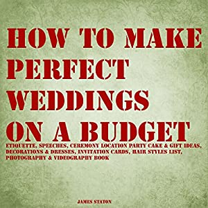 How to Make Perfect Weddings on a Budget Audiobook