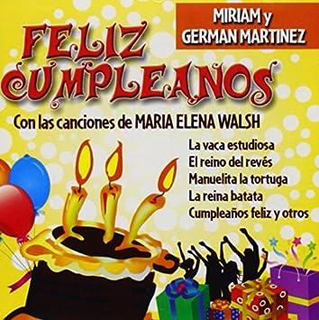 Miriam Y German Martinez - Feliz Cumpleanos Con M.E. Walsh ...