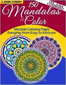 Amazon.com: 150 Mandalas To Color - Mandala Coloring Pages ...