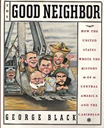 The Good Neighbor: How the United States Wrote the History of Central America and the Caribbean (New Look at History)