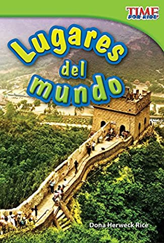 Lugares del mundo (Places Around the World) (Spanish Version) (TIME FOR KIDS® Nonfiction Readers) (Spanish (Best Childrens Books In Spanish)