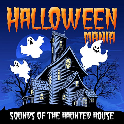 Halloween Mania (Sounds of the Haunted House) -