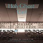 Holy Ghost Girl: A Memoir | Donna M. Johnson