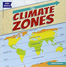 Climate Zone Map Of The United States.The Climate Zones Map Basics Kristen Rajczak 9781482408010