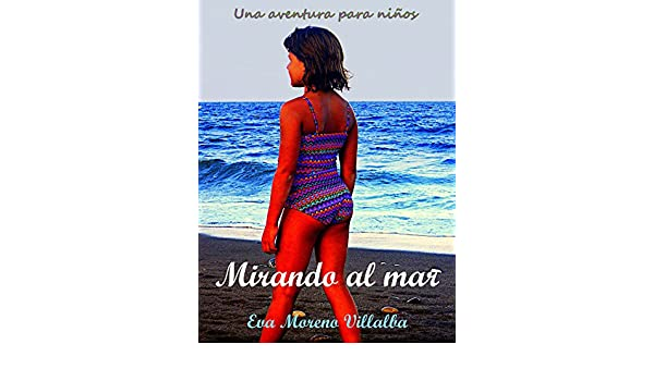 Amazon.com: Mirando al mar: Una aventura para niños (Spanish Edition) eBook: Eva Moreno Villalba: Kindle Store