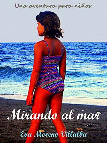 Mirando al mar: Una aventura para niños (Spanish Edition) by [Villalba,