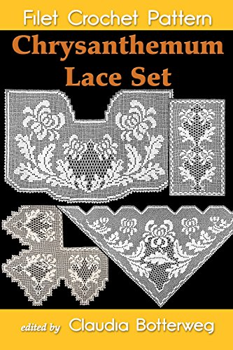 Chrysanthemum Lace Set Filet Crochet Pattern: Complete Instructions and Chart