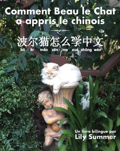 Comment Beau Le Chat a Appris Le Chinois: Un Livre Bilingue  [Summer, Lily] (Tapa Blanda)