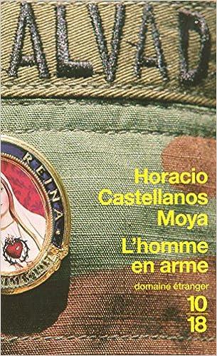 d8380e5a54e10 Amazon.fr - HOMME EN ARME - HORACIO CASTELLANOS MOYA, ROBERT AMUTIO - Livres