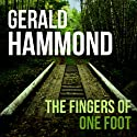 The Fingers of One Foot Audiobook by Gerald Hammond Narrated by Gavin Osborn