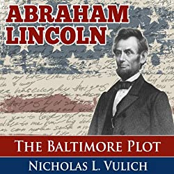 Abraham Lincoln: The Baltimore Plot