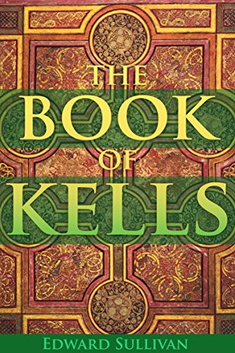 c98a390b59843 THE BOOK OF KELLS: OR THE BOOK OF COLUMBA (WITH TWENTY-FOUR ILLUSTRATED  PLATES IN COLOURS) - Annotated Mythology and Life