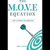 The M.O.V.E Equation : The 4 Steps To Success