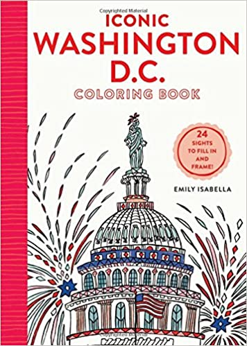 Iconic Washington DC Coloring Book 24 Sights To Send And Frame Books Emily Isabella 9781579657505 Amazon