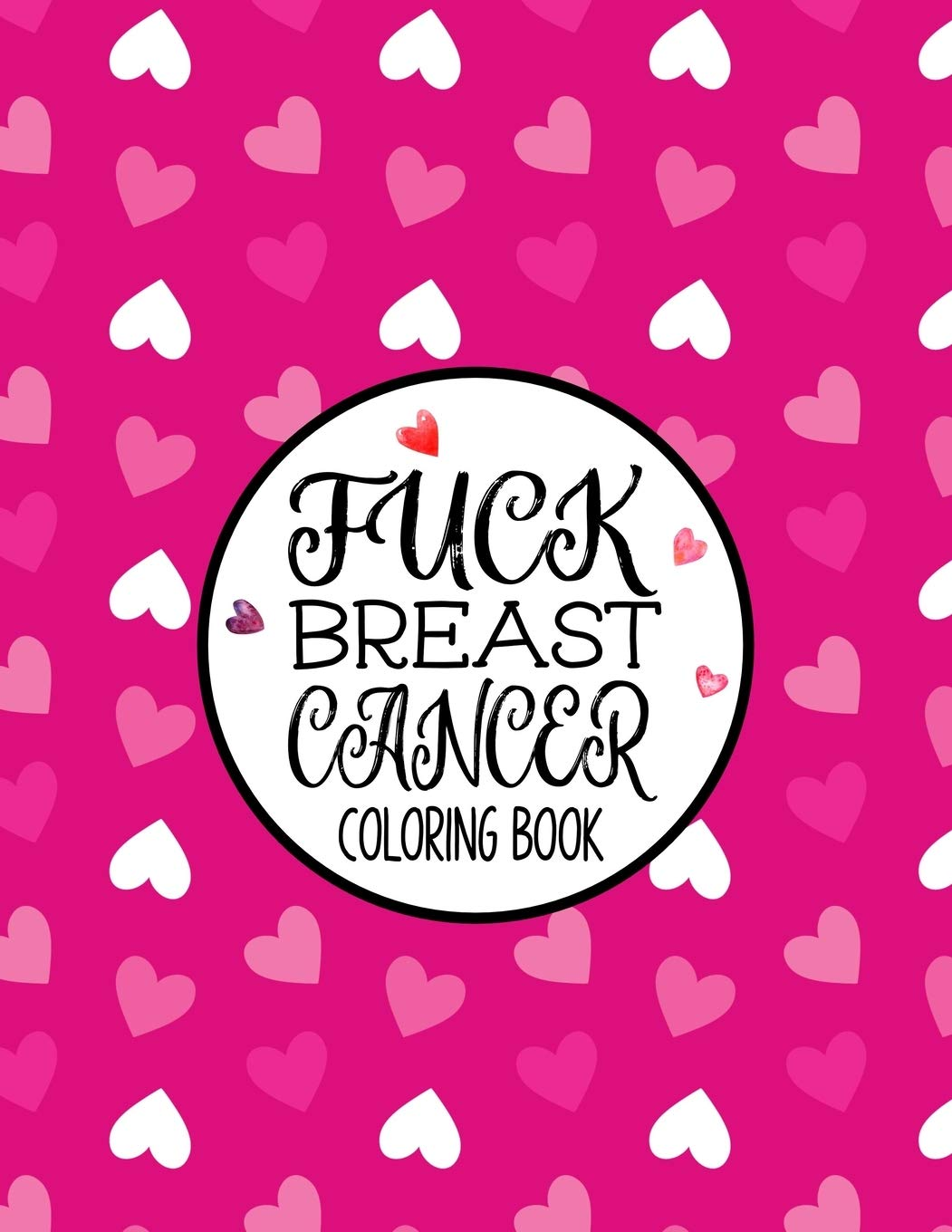 - Fuck Breast Cancer Coloring Book: A Breast Cancer Coloring Book