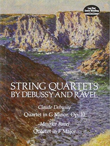 String Quartets by Debussy and Ravel: Quartet in G Minor, Op. 10/Debussy; Quartet in F Major/Ravel (Dover Chamber Music Scores) (String Quartet In G Minor Op 10)