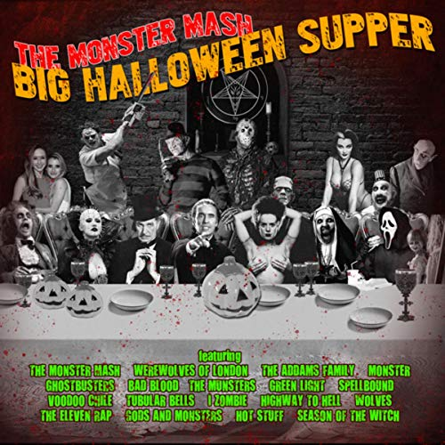 The Monster Mash - Big Halloween Supper -