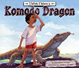 I Wish I Were a Komodo Dragon