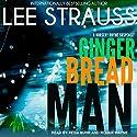 Gingerbread Man: A Nursery Rhyme Suspense, Book 1 Audiobook by Lee Strauss Narrated by Roger Wayne, Reba Buhr