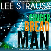 Gingerbread Man: A Nursery Rhyme Suspense, Book 1 Audiobook by Lee Strauss Narrated by Roger Wayne, Reba Buhr