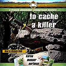 To Cache a Killer: The Frannie Shoemaker Campground Mysteries, Book 5 Audiobook by Karen Musser Nortman Narrated by Michelle Babb