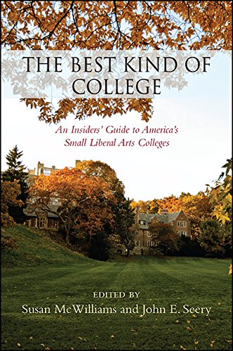 The Best Kind of College: An Insiders' Guide to America's Small Liberal Arts Colleges Pdf