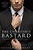 The Charitable Bastard (B*stards of Corruption Book 1)