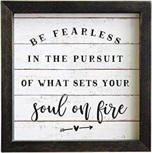 """Simply Said, INC Rustic Frame 10"""" Sign RF1160 - Be Fearless in The Pursuit of What Sets Your Soul on Fire"""