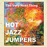 Very Next Thing by Hot Jazz Jumpers (2015-08-03)