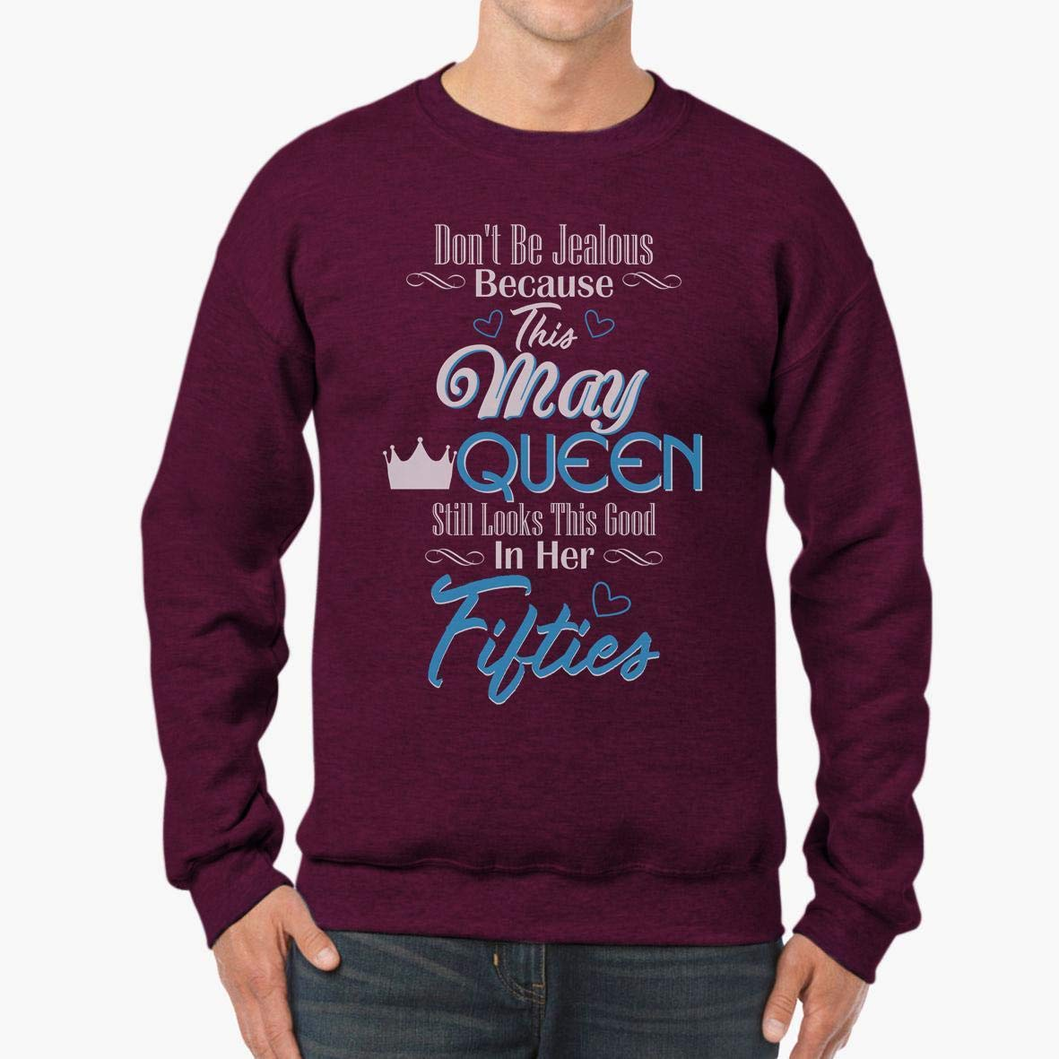 This May Queen Still Looks This Good in her Fifties Unisex Sweatshirt tee