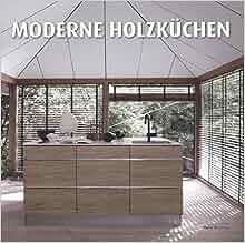 Moderne Holzküchen: 9788499369204: Amazon.com: Books | {Moderne holzküchen 25}