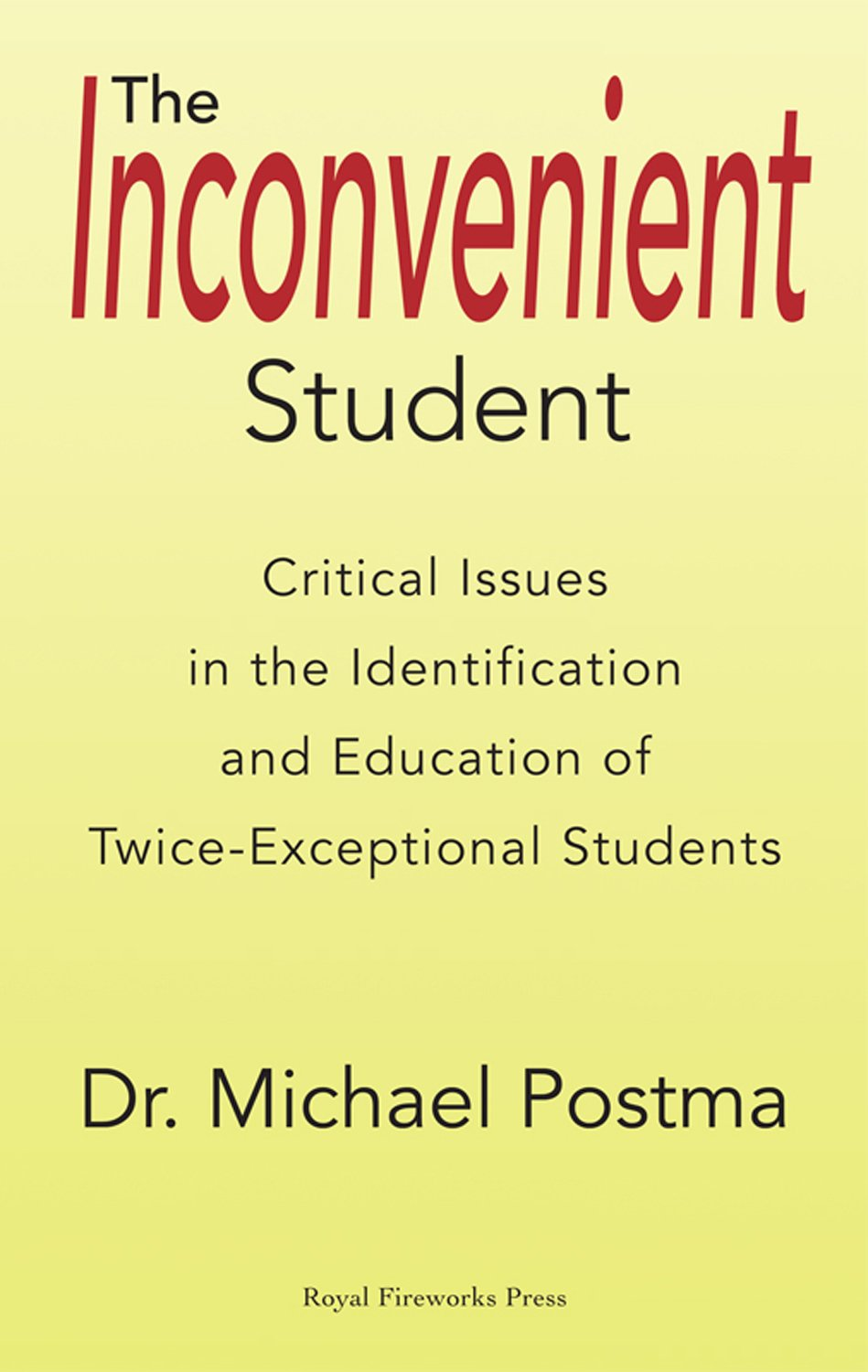 Twice Exceptional Kids Both Gifted And >> The Inconvenient Student Critical Issues In The Identification And