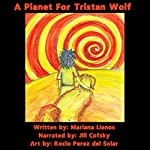 A Planet for Tristan Wolf | Mariana Llanos