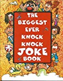 The Biggest Ever Knock Knock Joke Book, , 0752589296