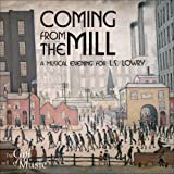 Coming from the Mill: A Musical Evening for L.S. Lowry