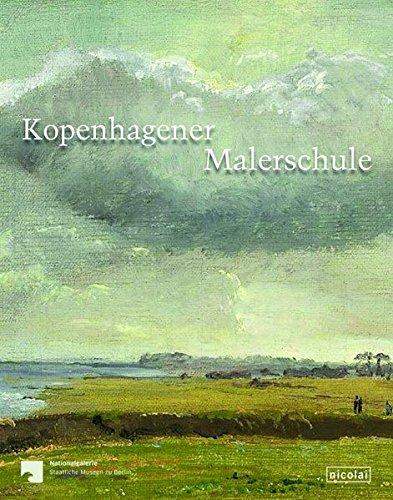 Kopenhagener Malerschule: Bilder und Studien aus der Nationalgalerie und der Sammlung Christoph Müller
