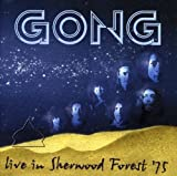 Live In Sherwood Forest '75 by Gong (2007-12-21)