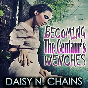 Becoming the Centaur's Wenches Audiobook