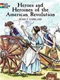 Heroes and Heroines of the American Revolution (Dover History Coloring Book)