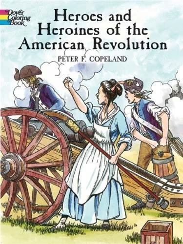 Download Heroes and Heroines of the American Revolution (Dover History Coloring Book) pdf