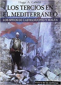 Los Tercios en el Mediterráneo: Los sitios de Castelnuovo y Malta