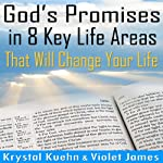 God's Promises in 8 Key Life Areas That Will Change Your Life Forever! | Krystal Kuehn,Violet James